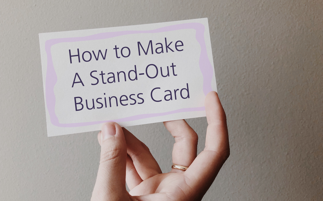 How to Make a Stand-Out Business Card
